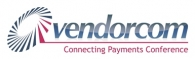 Vendorcom Connecting Payments Conference